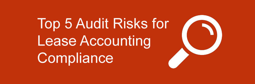Top 5 Audit Risks For Lease Accounting Compliance
